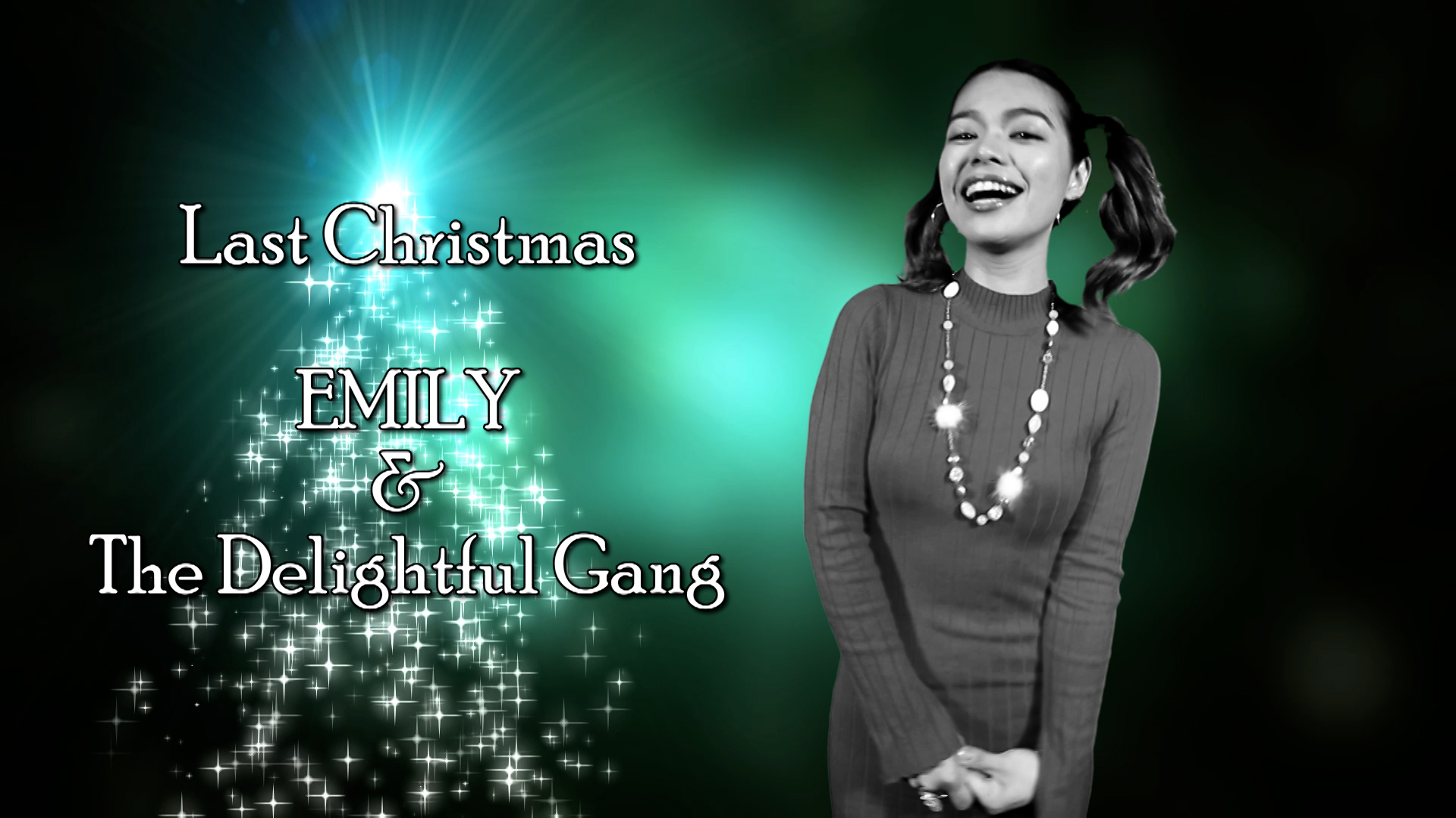 Last Christmas - EMILY & The Delightful Gang